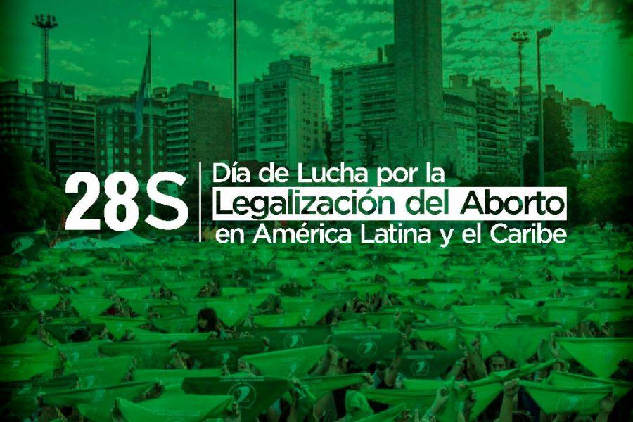 28S: Diversas organizaciones se suman a la acción latinoamericana y global por la legalización y despenalización del aborto